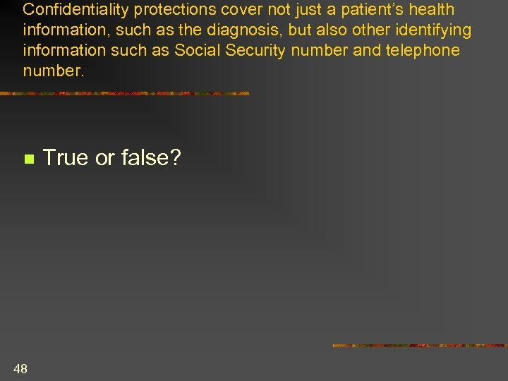 Confidentiality protections cover not just a patient's health information, such as the diagnosis, but