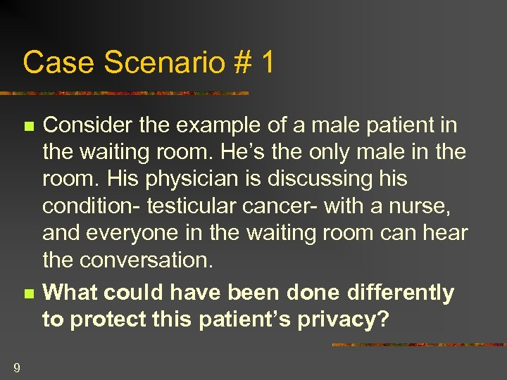 Case Scenario # 1 n n 9 Consider the example of a male patient