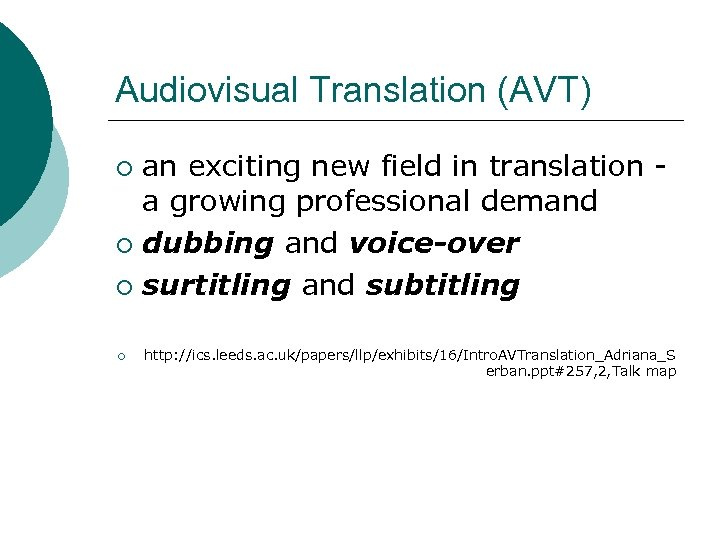 Audiovisual Translation (AVT) an exciting new field in translation a growing professional demand ¡