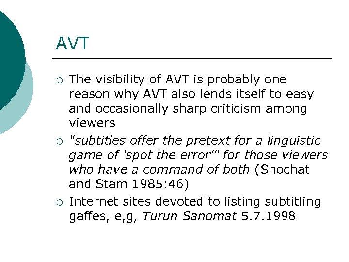 AVT ¡ ¡ ¡ The visibility of AVT is probably one reason why AVT