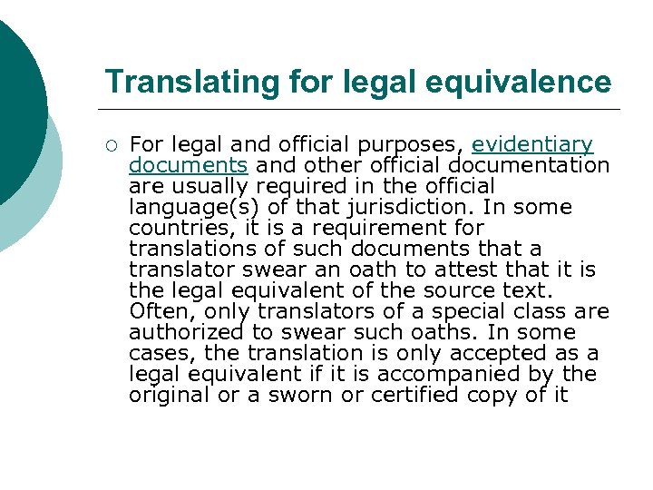 Translating for legal equivalence ¡ For legal and official purposes, evidentiary documents and other