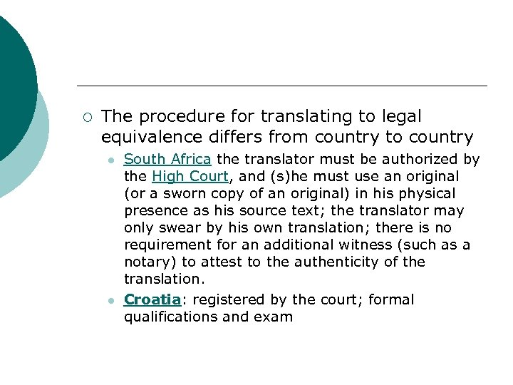 ¡ The procedure for translating to legal equivalence differs from country to country l