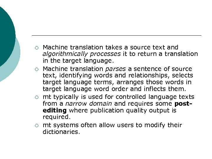 ¡ ¡ Machine translation takes a source text and algorithmically processes it to return
