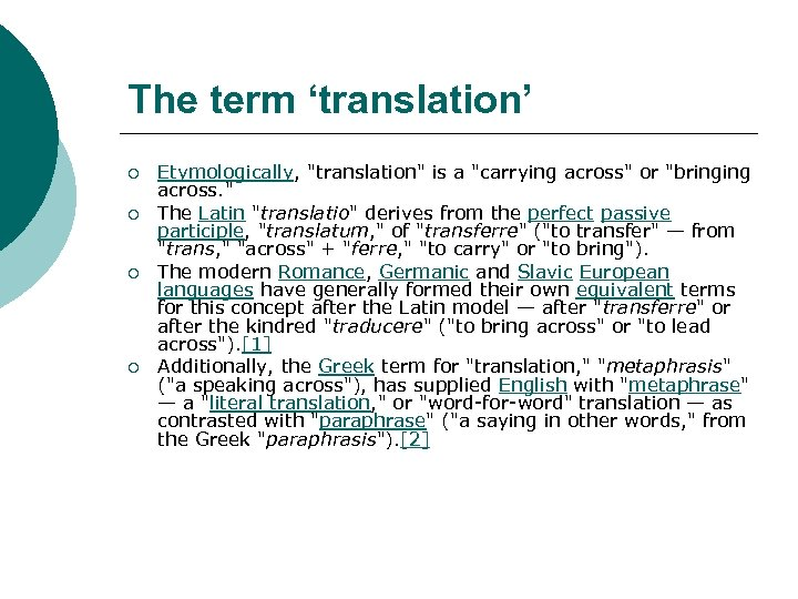 The term 'translation' ¡ ¡ Etymologically,