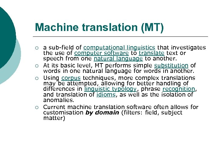 Machine translation (MT) ¡ ¡ a sub-field of computational linguistics that investigates the use