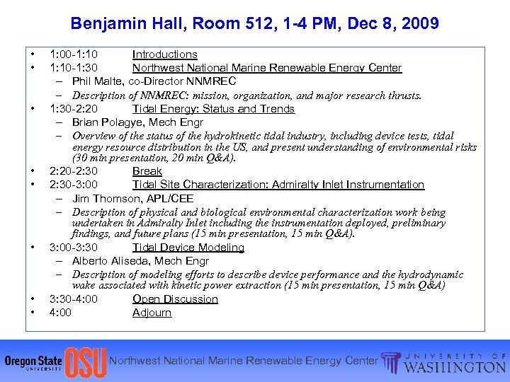 Benjamin Hall, Room 512, 1 -4 PM, Dec 8, 2009 • • 1: 00