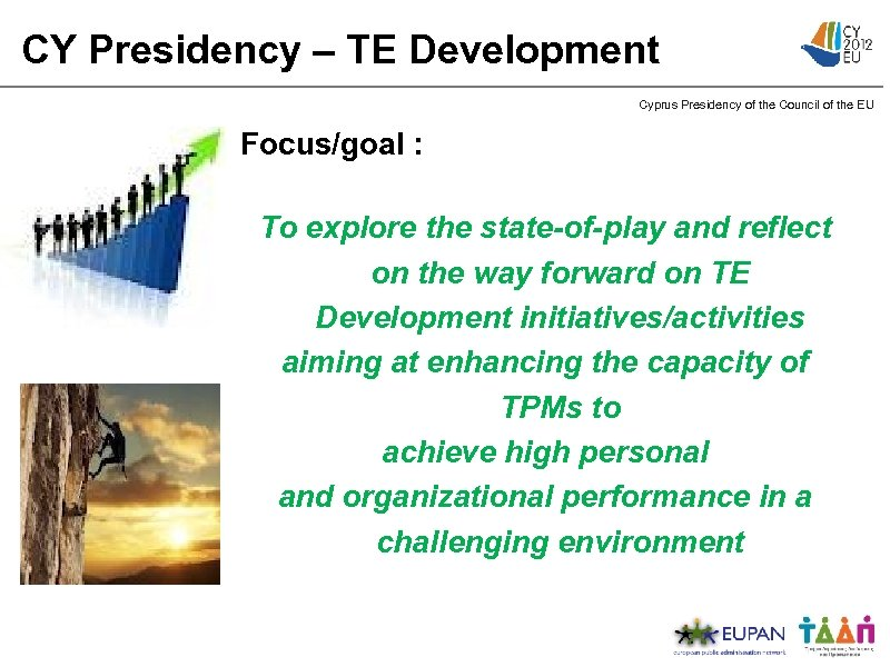 CY Presidency – TE Development Cyprus Presidency of the Council of the EU Focus/goal