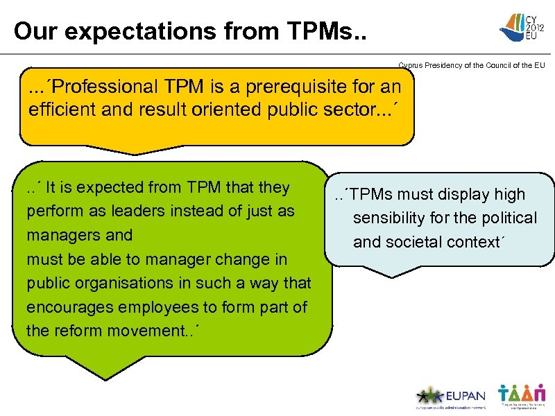 Our expectations from TPMs. . Cyprus Presidency of the Council of the EU .