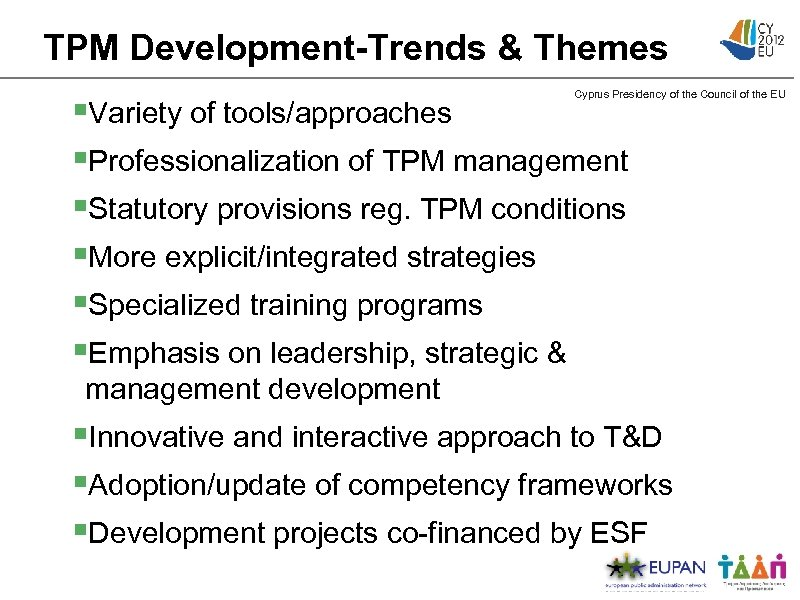 TPM Development-Trends & Themes Cyprus Presidency of the Council of the EU §Variety of