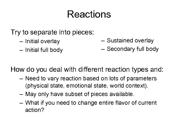 Reactions Try to separate into pieces: – Initial overlay – Initial full body –