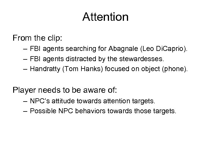 Attention From the clip: – FBI agents searching for Abagnale (Leo Di. Caprio). –