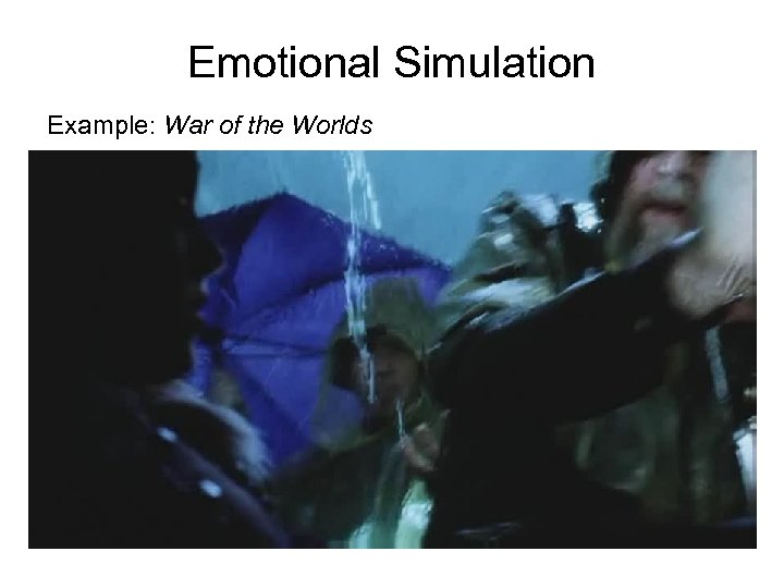 Emotional Simulation Example: War of the Worlds