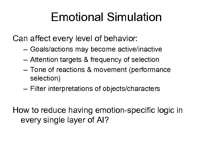Emotional Simulation Can affect every level of behavior: – Goals/actions may become active/inactive –