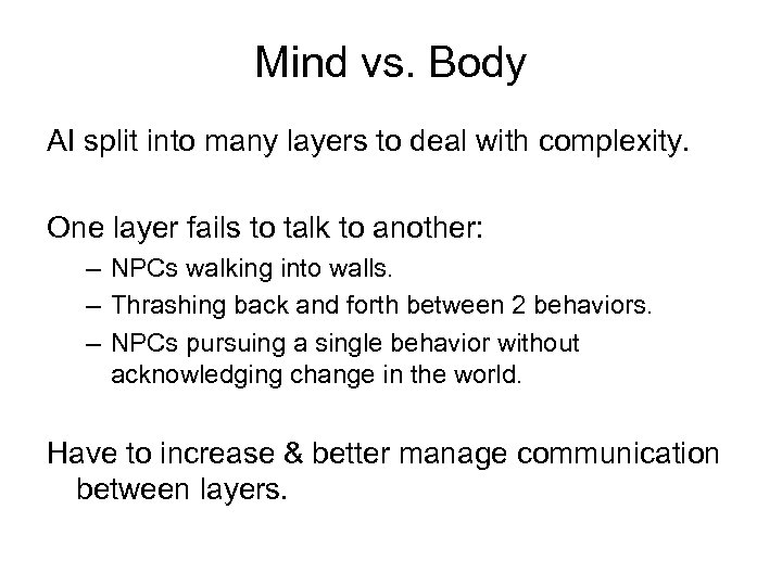 Mind vs. Body AI split into many layers to deal with complexity. One layer