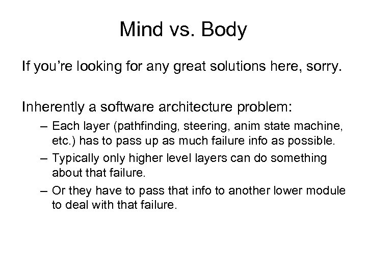 Mind vs. Body If you're looking for any great solutions here, sorry. Inherently a