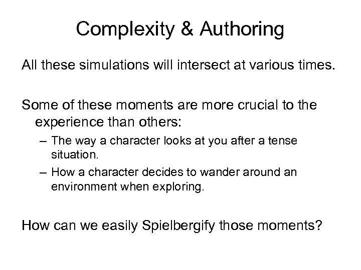 Complexity & Authoring All these simulations will intersect at various times. Some of these