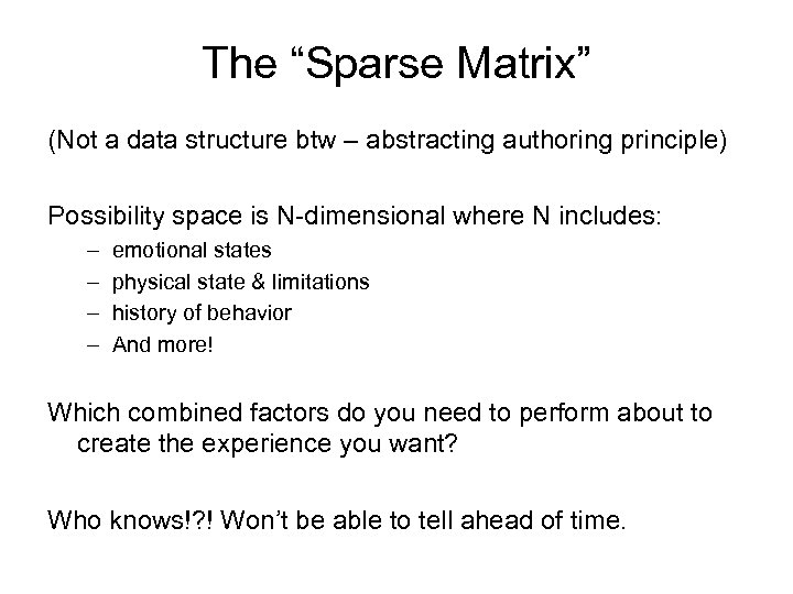 """The """"Sparse Matrix"""" (Not a data structure btw – abstracting authoring principle) Possibility space"""