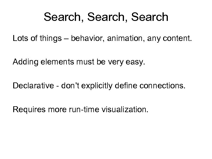 Search, Search Lots of things – behavior, animation, any content. Adding elements must be