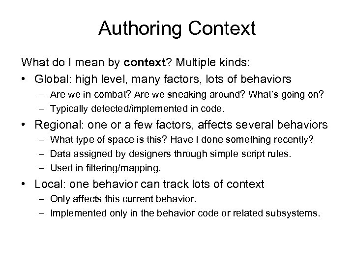 Authoring Context What do I mean by context? Multiple kinds: • Global: high level,
