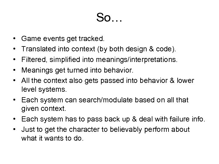 So… • • • Game events get tracked. Translated into context (by both design