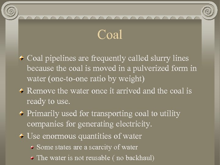 Coal pipelines are frequently called slurry lines because the coal is moved in a
