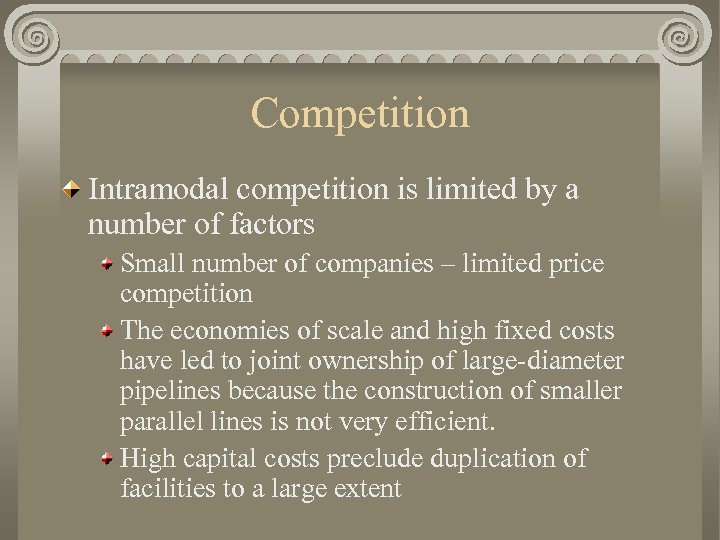 Competition Intramodal competition is limited by a number of factors Small number of companies