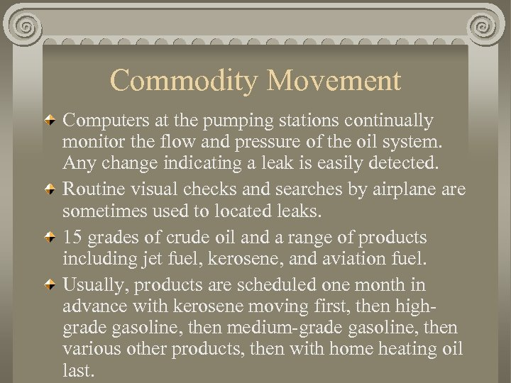Commodity Movement Computers at the pumping stations continually monitor the flow and pressure of