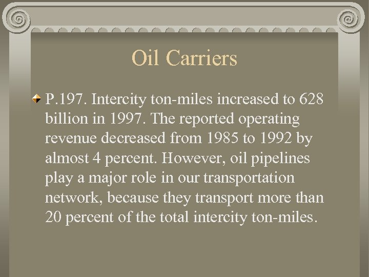 Oil Carriers P. 197. Intercity ton-miles increased to 628 billion in 1997. The reported