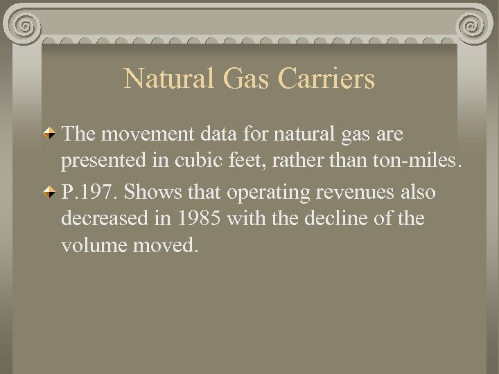 Natural Gas Carriers The movement data for natural gas are presented in cubic feet,