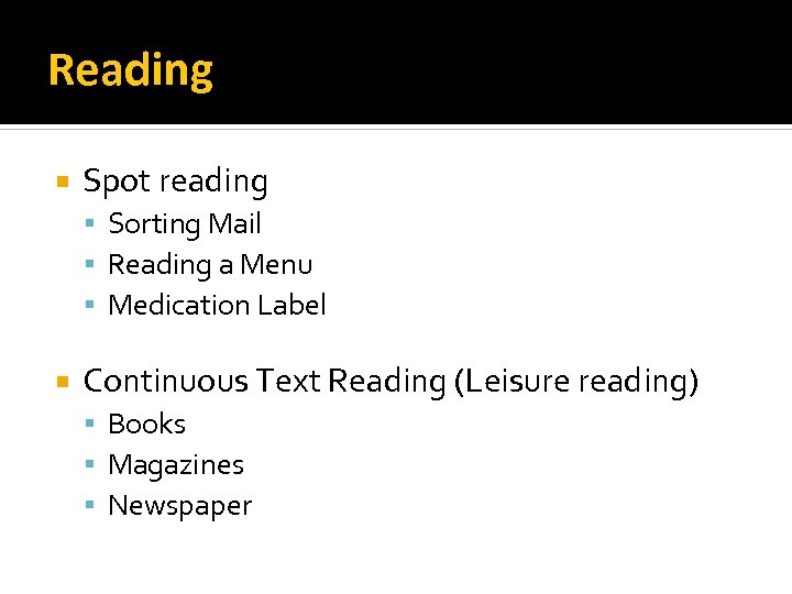 Reading Spot reading Sorting Mail Reading a Menu Medication Label Continuous Text Reading (Leisure