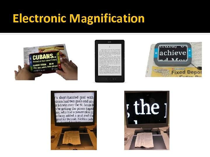 Electronic Magnification