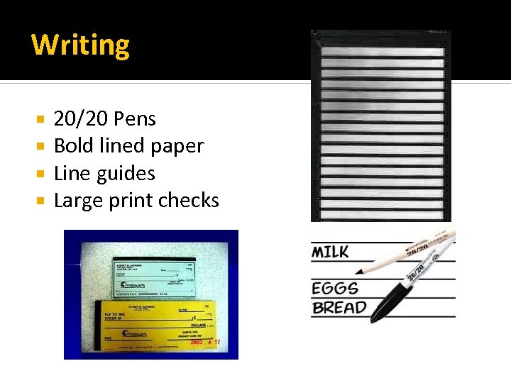 Writing 20/20 Pens Bold lined paper Line guides Large print checks