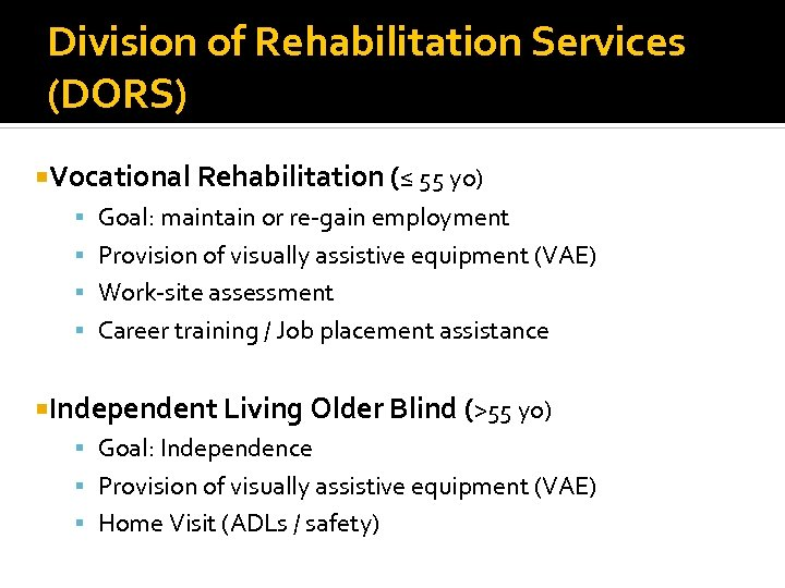 Division of Rehabilitation Services (DORS) Vocational Rehabilitation (≤ 55 yo) Goal: maintain or re-gain