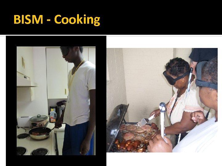 BISM - Cooking