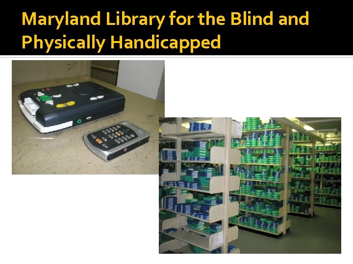Maryland Library for the Blind and Physically Handicapped