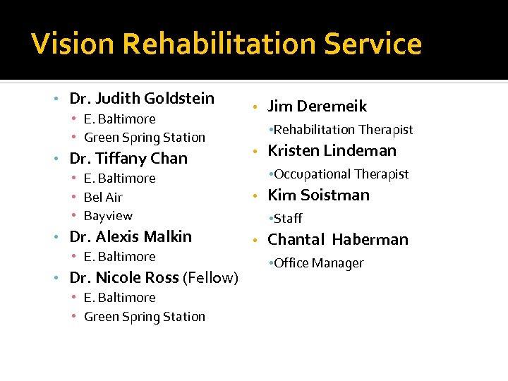 Vision Rehabilitation Service • Dr. Judith Goldstein • E. Baltimore • Green Spring Station