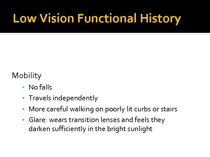 Low Vision Functional History Reading / Computer Visual Information / Seeing Driving Mobility •