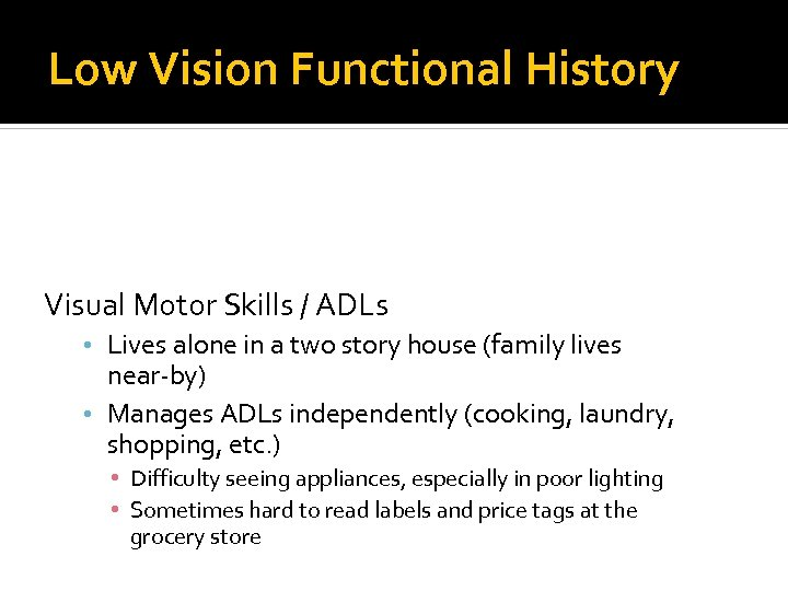 Low Vision Functional History Reading / Computer Visual Information / Seeing Driving Mobility Visual