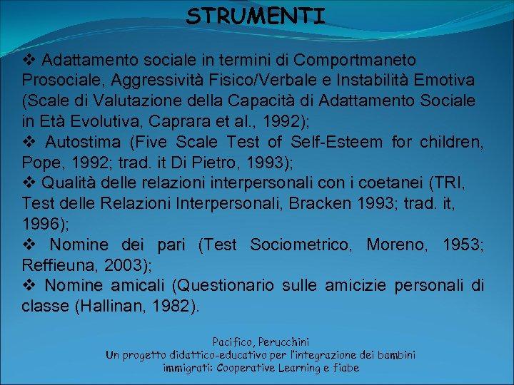 STRUMENTI v Adattamento sociale in termini di Comportmaneto Prosociale, Aggressività Fisico/Verbale e Instabilità Emotiva