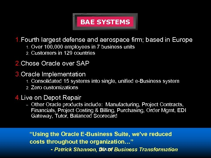 BAE SYSTEMS 1. Fourth largest defense and aerospace firm; based in Europe 1. 2.