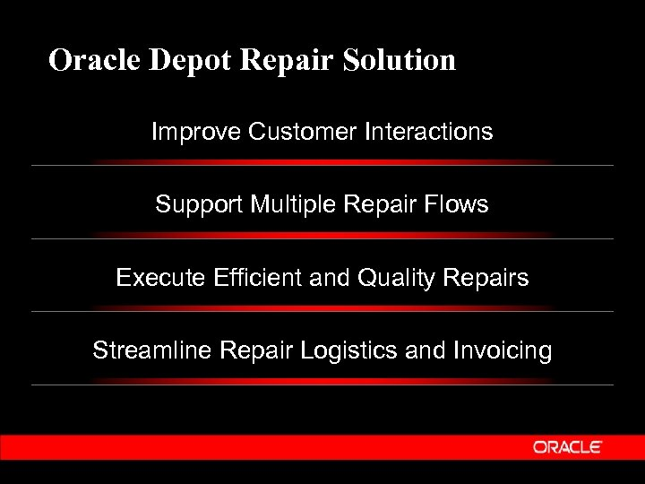Oracle Depot Repair Solution Improve Customer Interactions Support Multiple Repair Flows Execute Efficient and