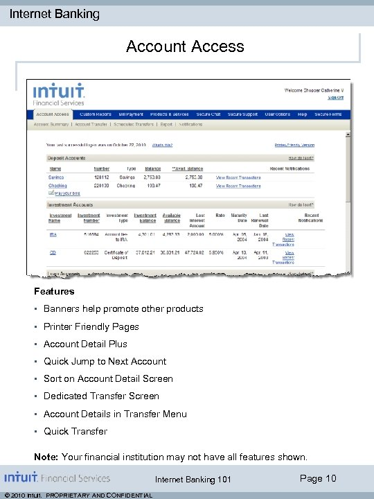 Internet Banking Account Access ** Features • Banners help promote other products • Printer