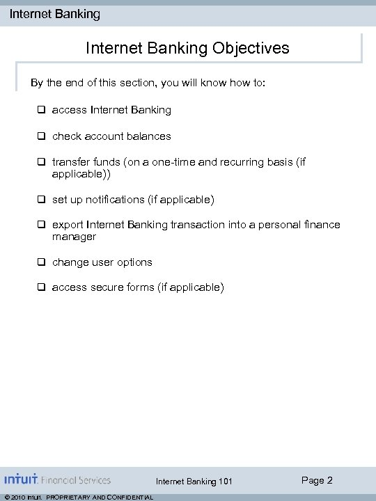 Internet Banking Objectives By the end of this section, you will know how to: