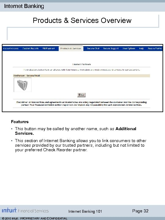 Internet Banking Products & Services Overview Features • This button may be called by