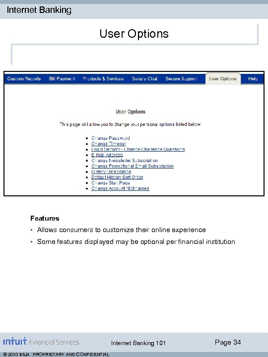 Internet Banking User Options Features • Allows consumers to customize their online experience •
