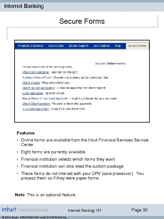 Internet Banking Secure Forms Features • Online forms are available from the Intuit Financial