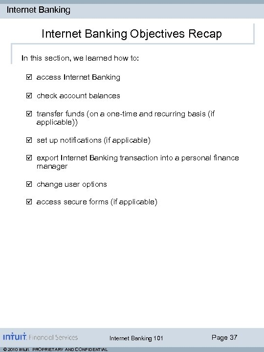 Internet Banking Objectives Recap In this section, we learned how to: þ access Internet