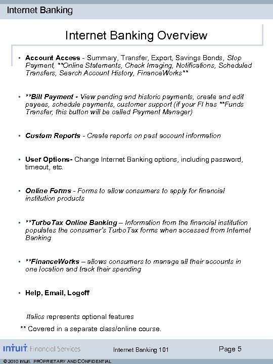 Internet Banking Overview • Account Access - Summary, Transfer, Export, Savings Bonds, Stop Payment,