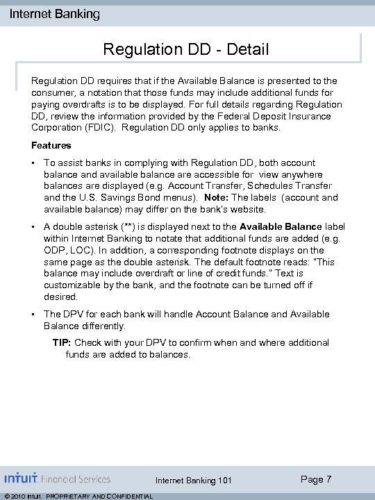 Internet Banking Regulation DD - Detail Regulation DD requires that if the Available Balance