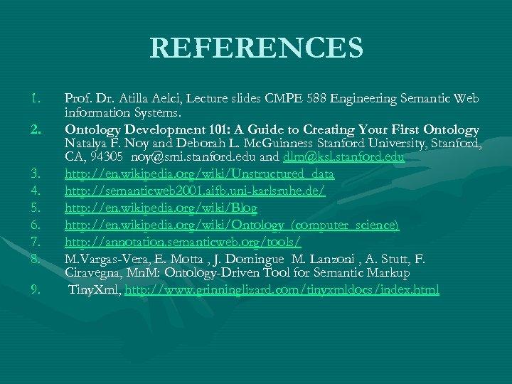REFERENCES 1. 2. 3. 4. 5. 6. 7. 8. 9. Prof. Dr. Atilla Aelci,